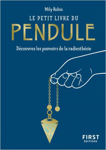 Le Petit Livre du pendule - Découvrez les pouvoirs de la radiesthésie