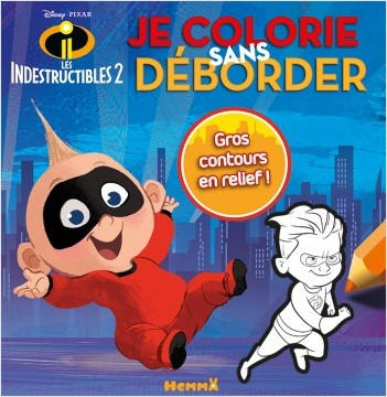 Disney Les Indestructibles 2 - Je colorie sans déborder