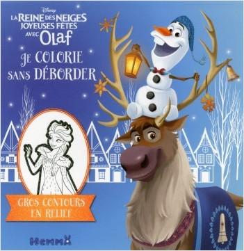 Disney - La Reine des Neiges - Joyeuses Fêtes avec Olaf - Je colorie sans déborder
