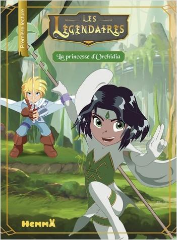 Les Légendaires, tome 4 : La Princesse d'Orchidia