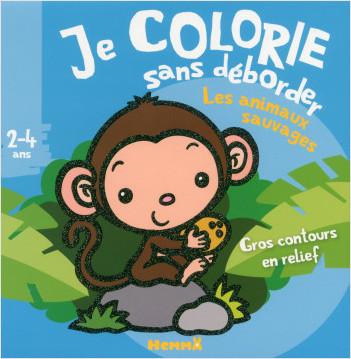 Je colorie sans déborder (2-4 ans) - Les animaux sauvages