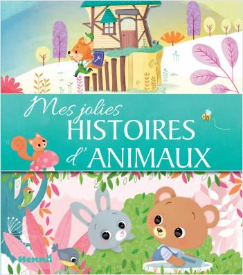 Mes jolis contes – Mes jolies histoires d'animaux – Recueil d'histoires tendres illustrées pour les petits – dès 3 ans