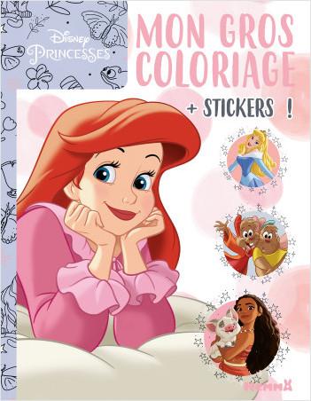 Disney Princesses – Mon gros coloriage + stickers ! – Livre de coloriage avec stickers – Dès 4 ans