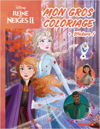 Disney La Reine des Neiges 2 – Mon gros coloriage + stickers ! – Livre de coloriage avec stickers – Dès 4 ans