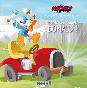 Disney Mickey et ses amis – Je grandis, je m'épanouis – Prends ton temps, Donald! – Lecture album enfant – Dès 4 ans