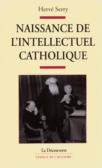 Naissance de l'intellectuel catholique