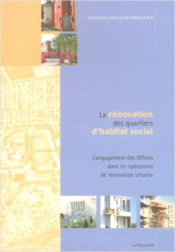 La rénovation des quartiers d'habitat social