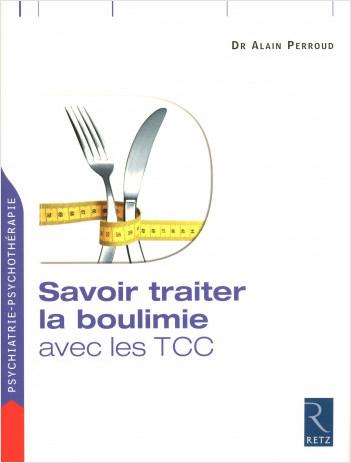 Savoir traiter la boulimie avec les TCC