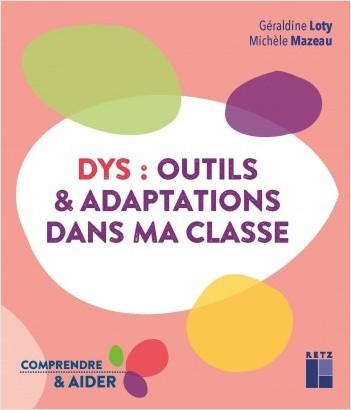 Dys : outils et adaptations dans ma classe - Cycles 2 et 3