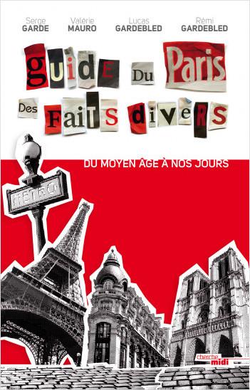 Guide du Paris des faits divers (nouvelle édition)