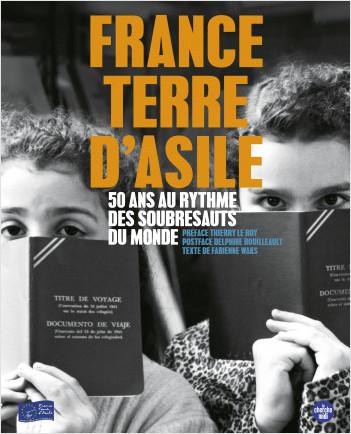 France Terre d'Asile - 50 ans au rythme des soubresauts du monde