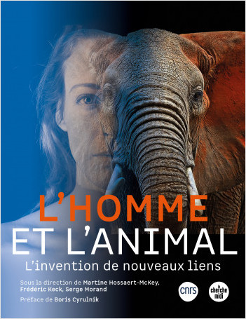 L'Homme et l'Animal - L'invention de nouveaux liens