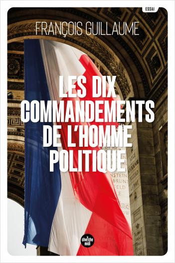 Les Dix Commandements de l'homme politique