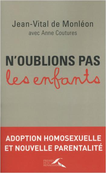 N'oublions pas les enfants : adoption homosexuelle et nouvelle parentalité