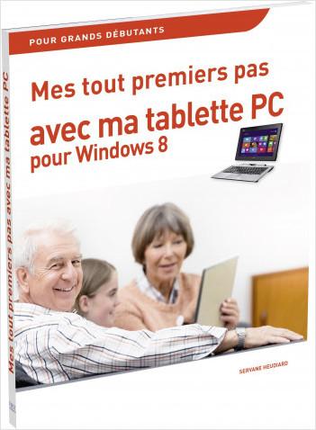 Mes tout premiers pas avec ma Tablette-PC pour Windows 8