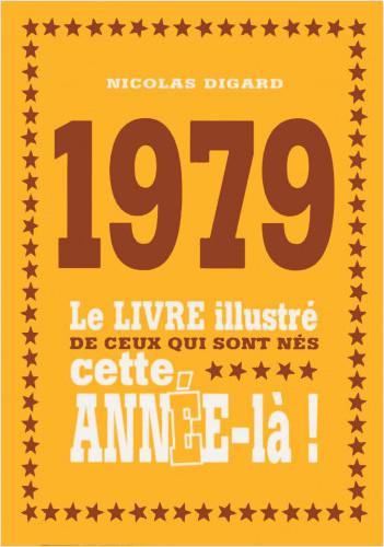 1979 - Le livre illustré de ceux qui sont nés cette année-là !