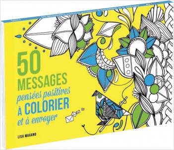 50 messages pensées positives à colorier et à envoyer