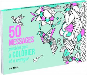 50 messages pensées zen à colorier et à envoyer