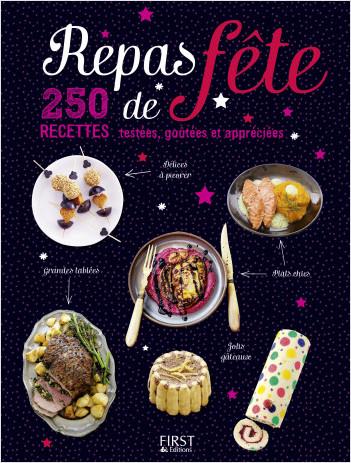 Repas de fête - 250 recettes testées, goûtées et appréciées
