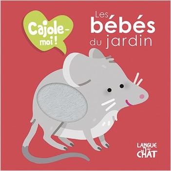 Cajole-moi - Les bébés du jardin - Imagier animaux illustré avec matières à toucher - Dès 12 mois