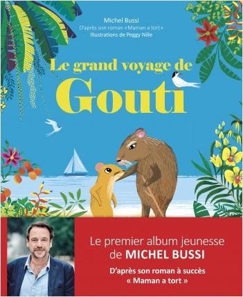 Le grand voyage de Gouti - Album jeunesse illustré - Extrait du roman Maman a tort de Michel Bussi - Dès 3 ans