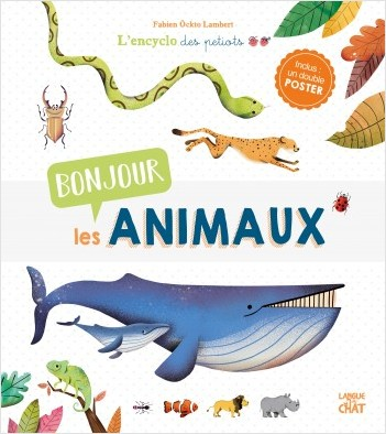 Bonjour les animaux ! - L'Encyclo des petiots - Encyclopédie animée illustrée - Dès 4 ans