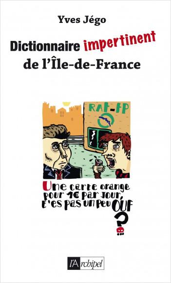 Dictionnaire impertinent de l'Île-de-France