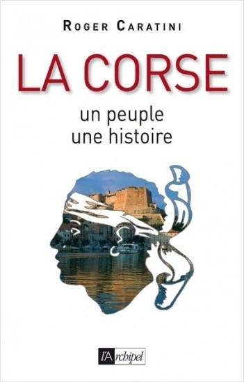 La Corse - Un peuple, une histoire