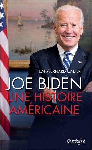 Joe Biden. Une histoire américaine