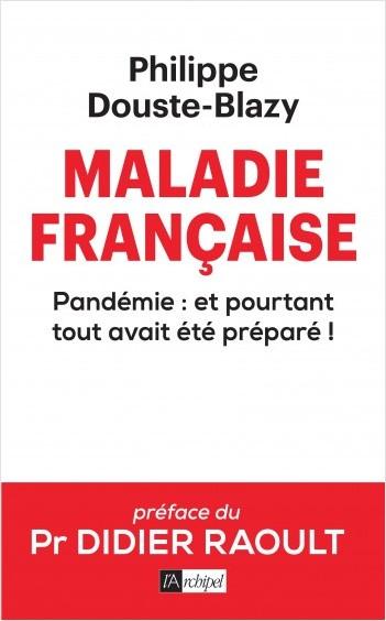 Maladie française - Pandémie : et pourtant tout avait été préparé !