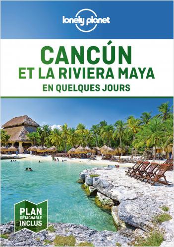 Cancun et la riviera Maya En quelques jours - 1ed