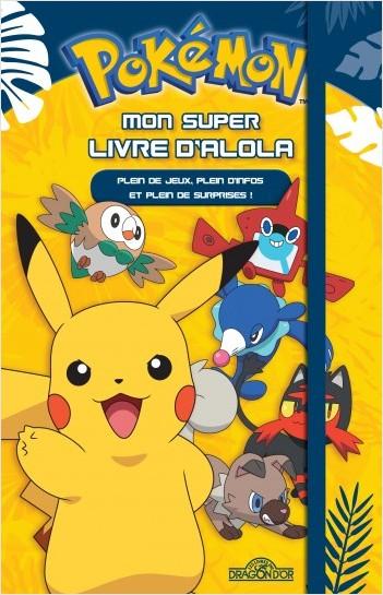 Pokémon - Mon super livre d'Alola