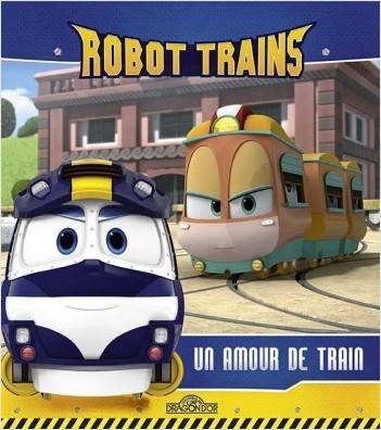Robot Trains - Un amour de train