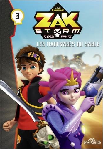 Zak Storm - Tome 3 - Les naufragés du sable