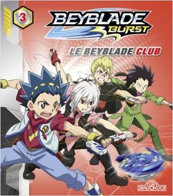 Beyblade Burst - Album 3 - Le Beyblade Club