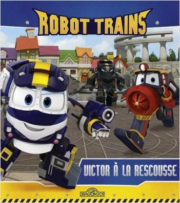 Robot Trains - Victor à la rescousse