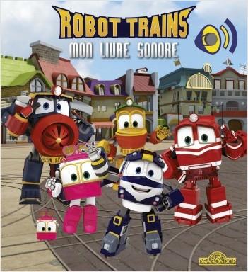 Robot Trains - Mon livre sonore