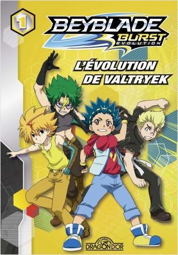Beyblade Burst Évolution - Tome 1 - L'évolution de Valtryek