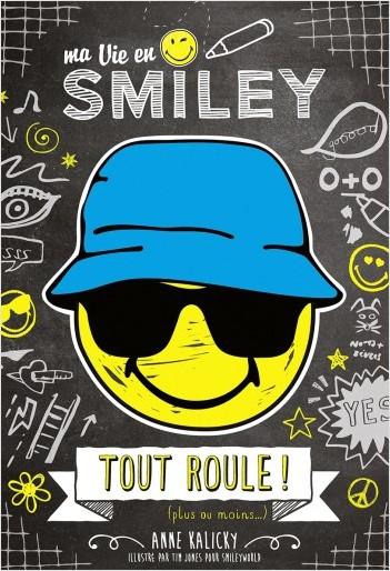 Ma Vie en Smiley - Tome 5 - Tout roule ! (plus ou moins...)