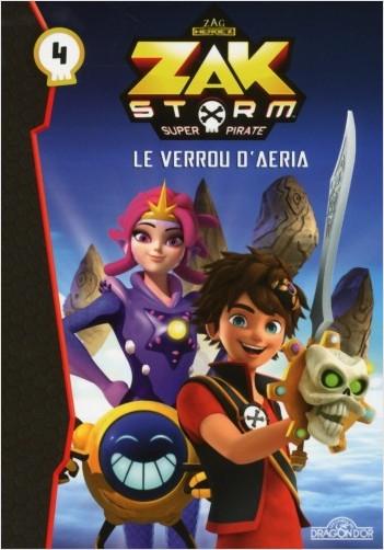 Zak Storm - Tome 4 - Le verrou d?Aeria