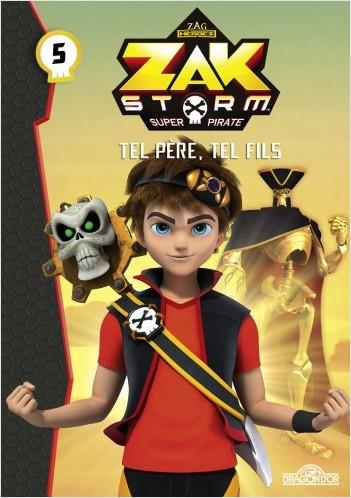 Zak Storm - Tome 5 - Tel père, tel fils