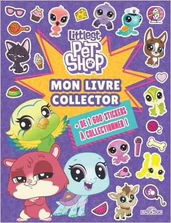 Littlest Pet Shop - Mon livre collector 1600 stickers