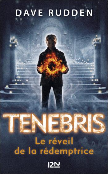 Tenebris, les chevaliers de la Contre-Ombre - tome 02 : le réveil de la Rédemptrice