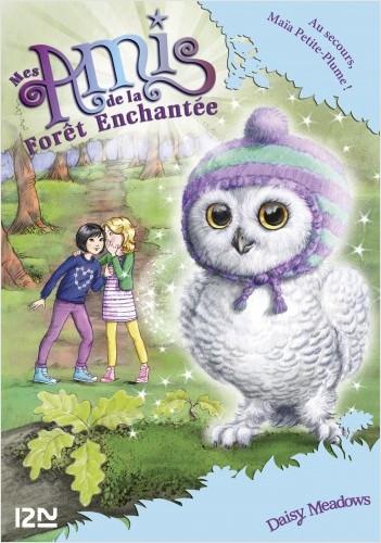 Mes amis de la forêt enchantée - tome 16 : Au secours, Maïa Petite-Plume !