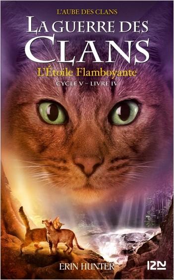 La guerre des Clans - cycle V tome 04 : L'Etoile flamboyante