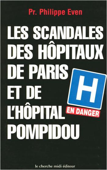 Les scandales des hôpitaux de Paris et de l'hôpital Pompidou