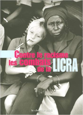Contre le racisme, les combats de la LICRA
