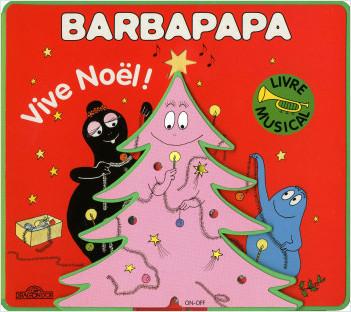 Barbapapa - Le livre musical - Vive Noël !
