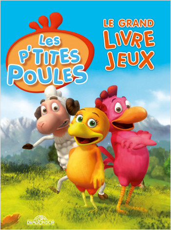Les P'tites Poules - Le Grand Livre Jeux